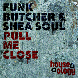 HLY001 | Funk Butcher & Shea Soul | Pull Me Close