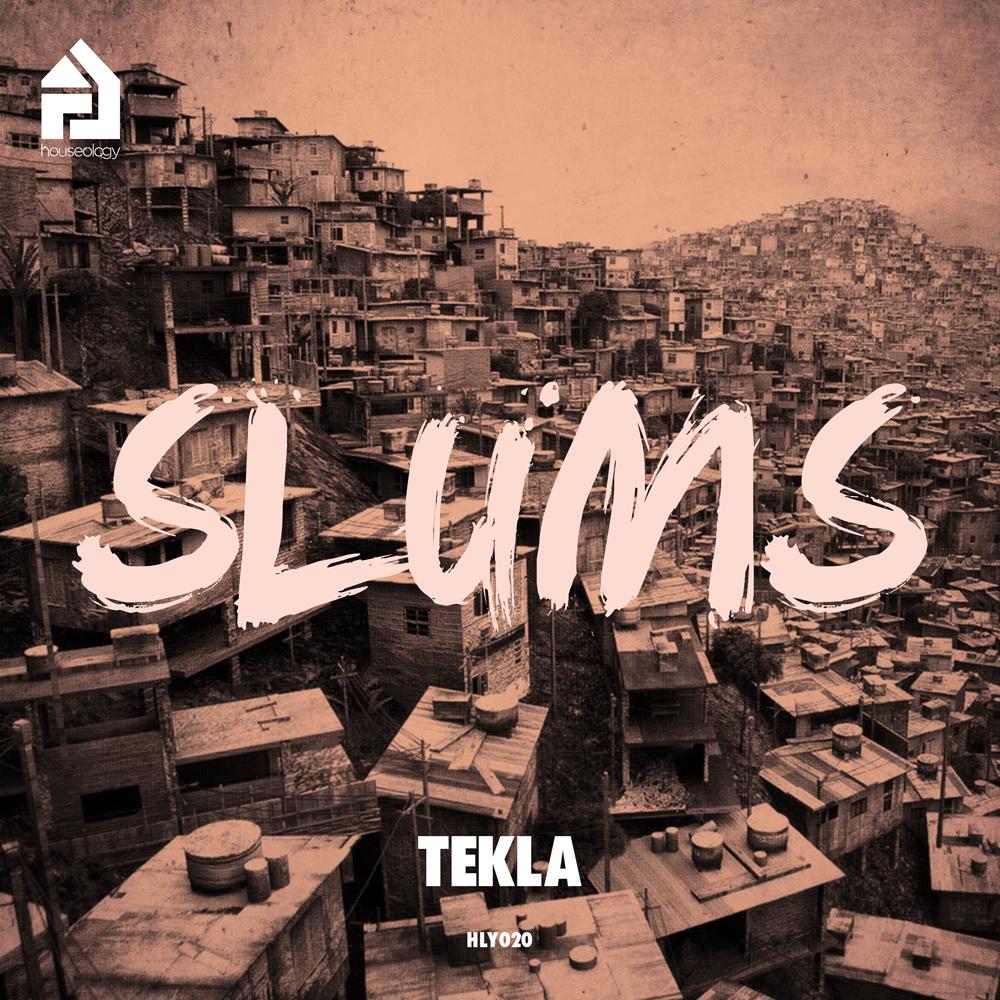 HLY020 | Tekla | The Slums/Let's Work