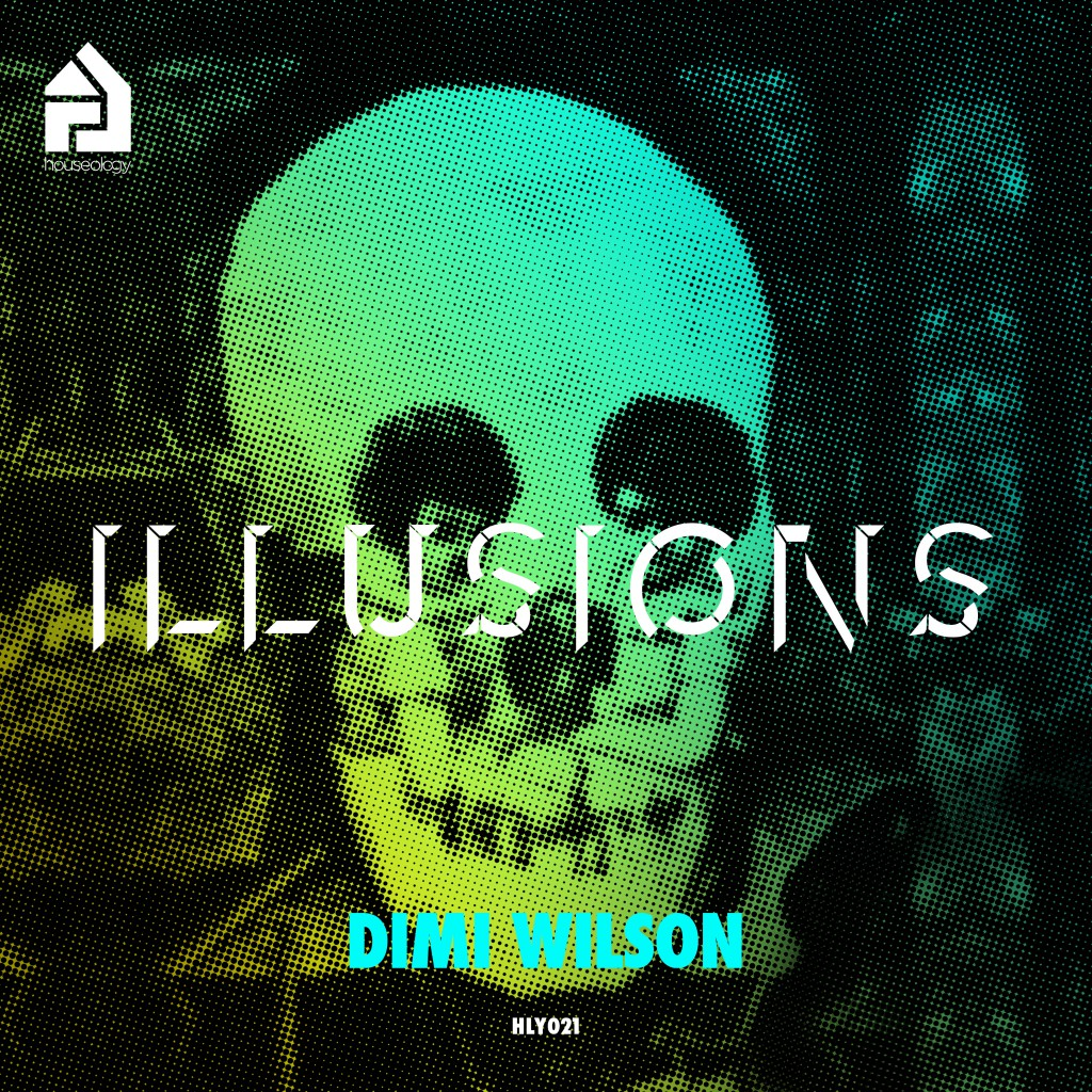 HLY021 | Dimi Wilson | Illusions E.P.