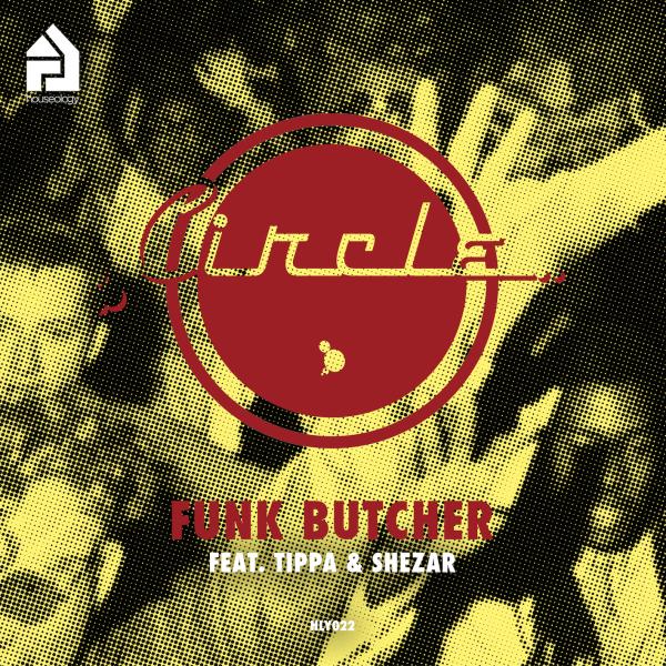 HLY022 | Funk Butcher feat. Tippa & ShezAr | CIRCLE