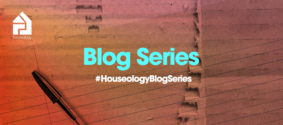 HouseologyBlogSeries