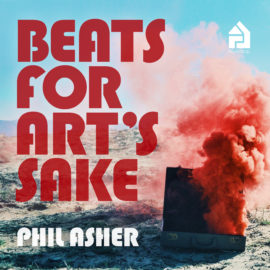 Phil Asher's Houseology debut is about the ART!