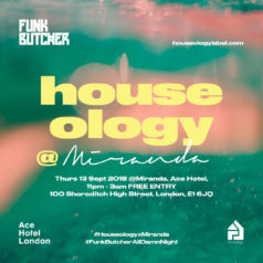 Houseology at Miranda, Ace Hotel for September 2018!!